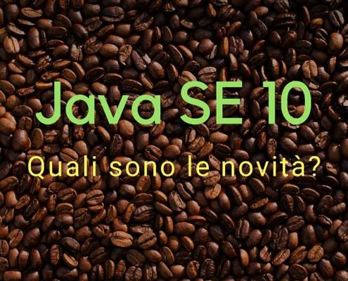 Le nuove funzionalità di Java SE 10.